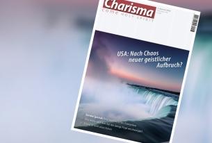 Charisma 194: USA – nach Chaos neuer geistlicher Aufbruch?